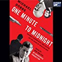 One Minute to Midnight: Kennedy, Khrushchev, and Castro on the Brink of Nuclear War (       UNABRIDGED) by Michael Dobbs Narrated by Bob Walter