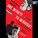 One Minute to Midnight: Kennedy, Khrushchev, and Castro on the Brink of Nuclear War | Michael Dobbs