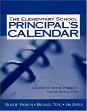 The Elementary School Principal s Calendar A Month by Month Planner by Robert Ricken