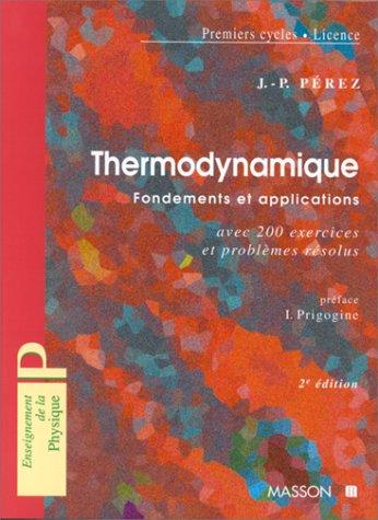 Thermodynamique: fondements et applications