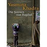"""Die Sirenen von Bagdadvon """"Yasmina Khadra"""""""