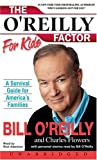 The OReilly Factor for Kids: A Survival Guide for Americas Families