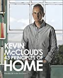 img - for Kevin McCloud's 43 Principles of Home: Enjoying Life in the 21st Century by McCloud, Kevin (2010) Hardcover book / textbook / text book