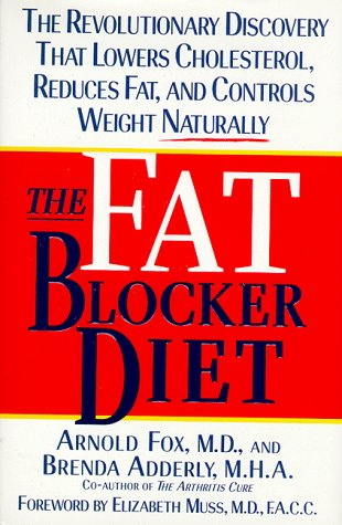 Fat Blocker Diet: The Revolutionary Discovery That Removes Fat Naturally, Arnold Fox, Brenda Adderly