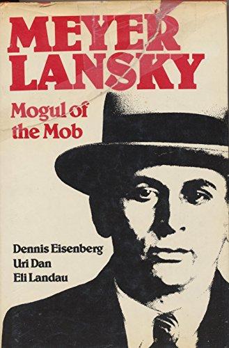 The life of meyer lansky mogul of the mob
