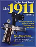 """""""Gun Digest"""" Book of the 1911 Vol2"""