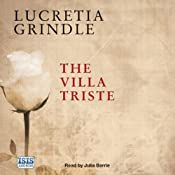 The Villa Triste | [Lucretia Grindle]