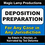 Deposition Preparation: For All Kinds of Cases, and in All Jurisdictions | Edwin H. Sinclair Jr.