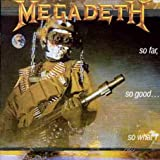 So Far, So Good...So What!by Megadeth