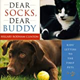 Dear Socks, Dear Buddy: Kids' Letters to the First Pets (0684864177) by Clinton, Hillary Rodham