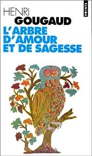 L'arbre d'amour et de sagesse : légendes du monde entier, Gougaud, Henri