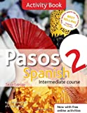 Pasos 2 Spanish Intermediate Course 3rd edition revised:Activity Book