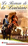 Le Roman de la Louisiane par Monsigny