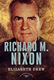 img - for Richard M. Nixon: The American Presidents Series: The 37th President, 1969-1974 book / textbook / text book
