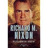 Richard M. Nixon: The American Presidents Series: The 37th President, 1969-1974 ~ Elizabeth Drew