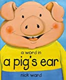 A Word in a Pig's Ear (0590113615) by Ward, Nick