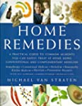 Home Remedies: A Practical Guide to C...