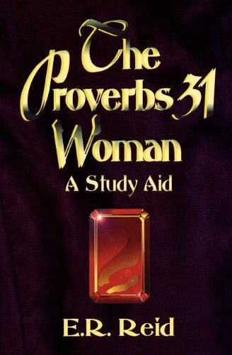 The Proverbs 31 Woman: A Study Aid
