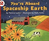 You're Aboard Spaceship Earth (Let's-Read-and-Find-Out Science) (0064451593) by Lauber, Patricia
