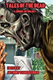 img - for Tales of the Dead: A Zombie Anthology book / textbook / text book