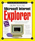 img - for How to Use Microsoft Internet Explorer (How It Works) book / textbook / text book