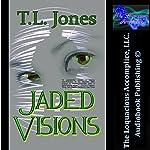 Jaded Visions | T.L. Jones