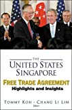 img - for The United States: Singapore Free Trade Agreement Highlights and Insights book / textbook / text book