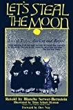 Let's Steal the Moon:  Jewish Tales, Ancient and Recent