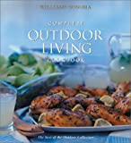 Williams-Sonoma Complete Outdoor Living Cookbook (Williams-Sonoma Complete Cookbooks)