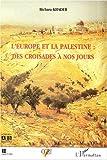echange, troc Bichara Khader - L'Europe et la Palestine : des Croisades à nos jours