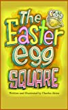 The Easter Egg Square (Easter & Lent, Humorous Stories)