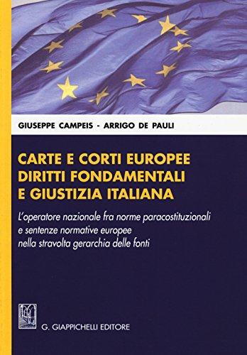 Carte e corti europee, diritti fondamentali e giustizia italiana. L'operatore nazionale fra norme paracostituzionali e sentenze normative europee...