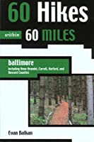 60 Hikes within 60 Miles: Baltimore: Including Anne Arundel, Carroll, Harford, and Howard Counties (60 Hikes - Menasha Ridge)
