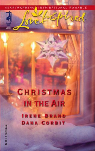Christmas in the Air: Snowbound Holiday/A Season of Hope (Steeple Hill Christmas 2-in-1) (Love Inspired #322), Brand,Irene/Corbit,Dana