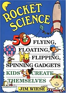 Cover of &quot;Rocket Science: 50 Flying, Floa...
