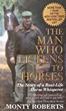 The Man Who Listens to Horses (034542705X) by Roberts, Monty