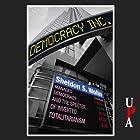 Democracy Incorporated: Managed Democracy and the Specter of Inverted Totalitarianism Hörbuch von Sheldon S. Wolin Gesprochen von: Joe Barrett