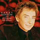 A Christmas Gift Of Loveby Barry Manilow