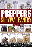 Preppers Survival Pantry Vol.2 -  The 14 Day Guide To Stocking Up On Water, Food, And Storage For Modern Day Preppers (Preppers Survival Guide, Preppers ... Guide, Preppers Book, Survival Pantry)