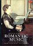 Romantic music :  a concise history from Schubert to Sibelius : with 51 illustrations /
