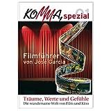 Komma spezial / Träume, Werte und Gefühle: Die wundersame Welt von Film und Kino: Nr. 1/2007