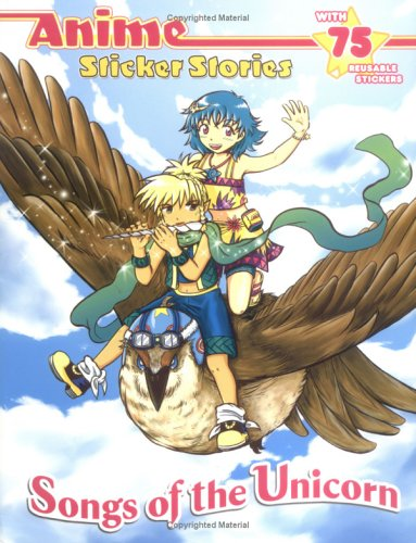 Songs of the Unicorn (Anime Sticker Stories)Ching N. Chan