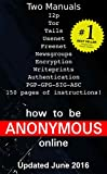 How to be Anonymous Online PLUS Alternatives: Step-by-Step Anonymity with Tor, Tails, i2p, Bitcoin, Usenet, Email, Writeprints... (English Edition)