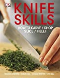 Knife Skills (1409376648) by Wareing, Marcus