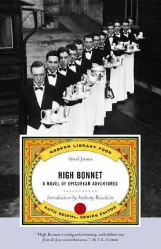 High Bonnet: A Novel of Epicurean Adventures (Modern Library Food)