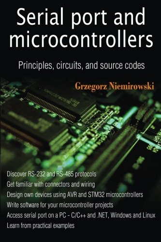 Serial port and microcontrollers: Principles, circuits, and source codes, by Grzegorz Niemirowski
