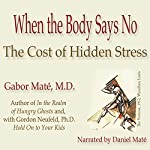When the Body Says No: The Cost of Hidden Stress | Gabor Maté