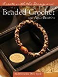 Create with the Designers®: Beaded Crochet with Ann Benson (Create With Me) (140273249X) by Benson, Ann