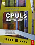 cover of Continuous Productive Urban Landscapes: Designing Urban Agriculture for Sustainable Cities