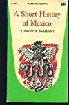 A short history of Mexico (Dolphin books)